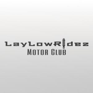 LayLowRidez Motor Club